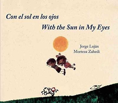 Con el sol en los ojos / With the Sun in My Eyes (English and Spanish Edition)