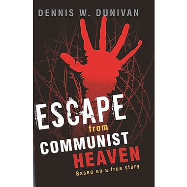 Escape from Communist Heaven