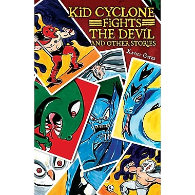 Kid Cyclone Fights the Devil and Other Stories / Kid Ciclon Se Enfrenta a El Diablo Y Otras Historias