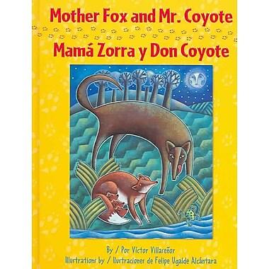Mother Fox and Mr. Coyote / MamA Zorra Y Don Coyote: Como Mama Zorrita Salvo A Sus Tres Bebes