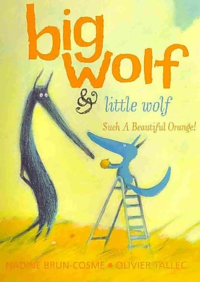 Big Wolf and Little Wolf, Such a Beautiful Orange! (Big Wolf & Little Wolf)
