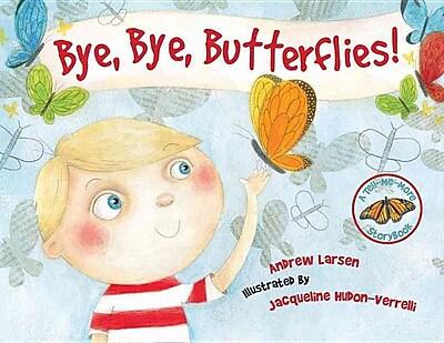 Bye Bye Butterflies (Tell-Me-More Storybook)