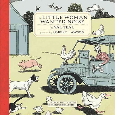 The Little Woman Wanted Noise (New York Review Books Children's Collection)