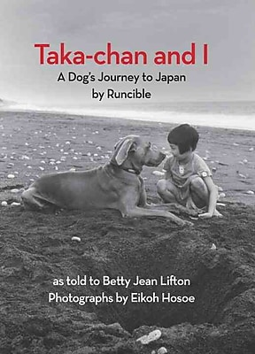 Taka-chan and I: A Dog's Journey to Japan by Runcible (New York Review Books Children's Collection)