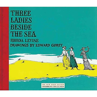 Three Ladies Beside the Sea (New York Review Children's Collection)