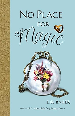 No Place for Magic: Book Four in the Tales of the Frog Princess (Preguel to the Frog Princess)