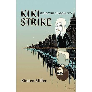 Kiki Strike:Inside the Shadow City