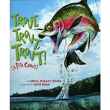 Trout, Trout, Trout!: A Fish Chant (American City Series)