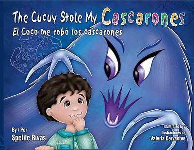 The Cucuy Stole My Cascarones / El Coco me robo los cascarones