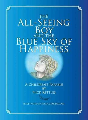 The All-Seeing Boy and the Blue Sky of Happiness: A Children's Parable