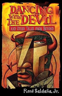 Dancing With the Devil and Other Tales from Beyond/Bailando Con El Diablo Y Otros Cuentos Del Mas Alla