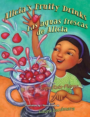 Alicia's Fruity Drinks / Las Aguas Frescas De Alicia (English and Spanish Edition)