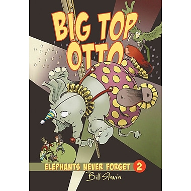 Big Top Otto (Elephants Never Forget)