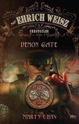 The Ehrich Weisz Chronicles : Demon Gate