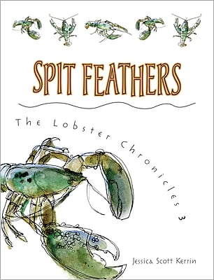 Spit Feathers (Lobster Chronicles)