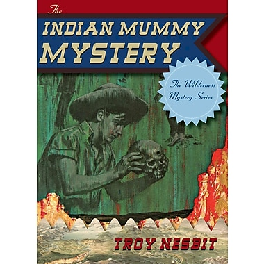 The Indian Mummy Mystery (The Wilderness Mystery Series)