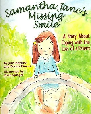Samantha Jane's Missing Smile: A Story about Coping with the Loss of a Parent