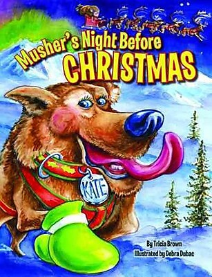 Musher's Night Before Christmas (The Night Before Christmas Series)