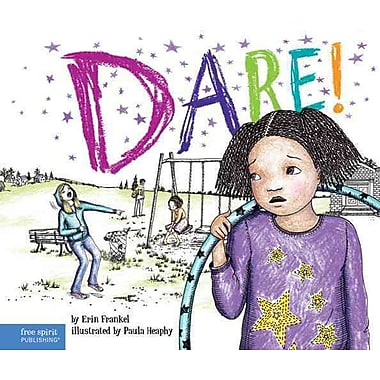 Dare!: A Story about Standing Up to Bullying in Schools (The Weird! Series HC)