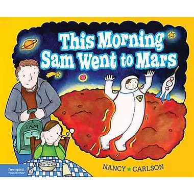 This Morning Sam Went to Mars: A book about paying attention