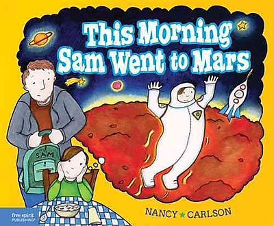 This Morning Sam Went to Mars: A book about paying attention (HC)