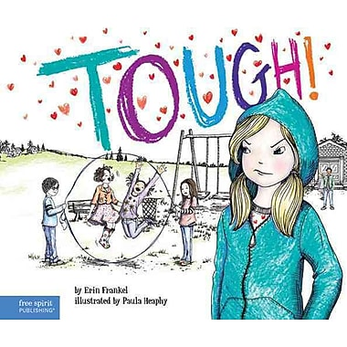 Tough!: A Story about How to Stop Bullying in Schools (The Weird! Series)