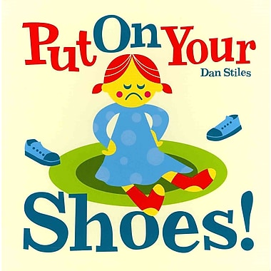 Put on Your Shoes!