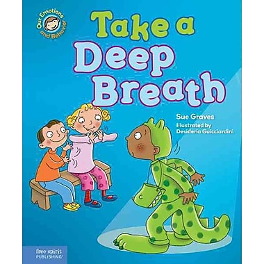 Take a Deep Breath: A book about being brave (Our Emotions and Behavior)