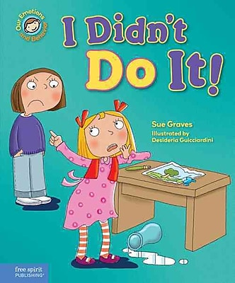 I Didn't Do It!: A book about telling the truth (Our Emotions and Behavior)