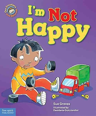I'm Not Happy: A Book About Feeling Sad (Our Emotions and Behavior)