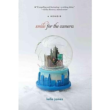 Smile for the Camera: A Memoir