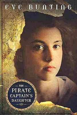 The Pirate Captain's Daughter (Eve Bunting's Pirate Series)