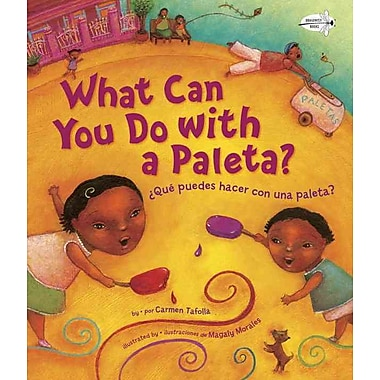 What Can You Do With a Paleta? / Que puedes hacer con una paleta? (English and Spanish Edition)