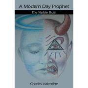 A Modern Day Prophet: The Visible Truth