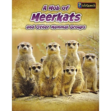 A Mob of Meerkats: and Other Mammal Groups (Animals in Groups)