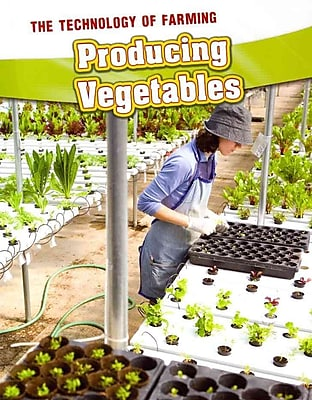 Producing Vegetables (The Technology of Farming)