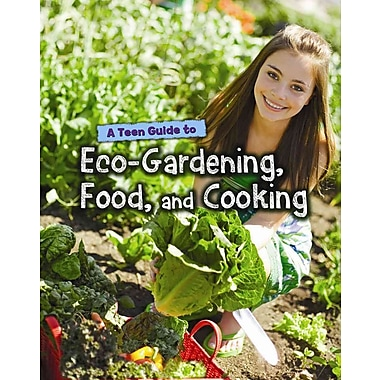 A Teen Guide to Eco-Gardening, Food, and Cooking (Eco Guides)
