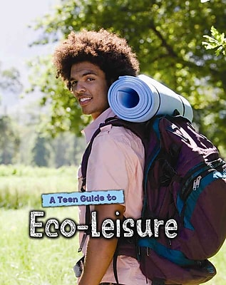 A Teen Guide to Eco-Leisure (Eco Guides)