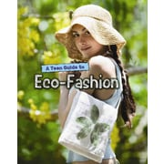 A Teen Guide to Eco-Fashion (Eco Guides)