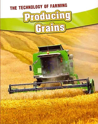 Producing Grains (The Technology of Farming)