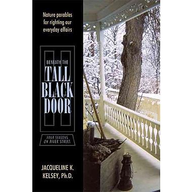 Beneath the Tall Black Door: Four Seasons on River Street (HC)