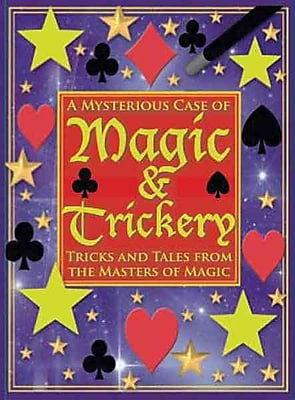 A Mysterious Case of Magic and Trickery: Tricks and Tales from the Masters of Magic