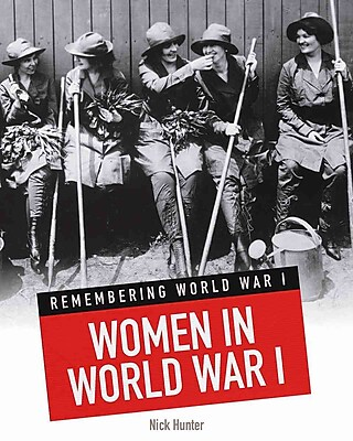 Women in World War I (Remembering World War I)