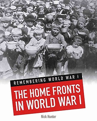 The Home Fronts In World War I (Remembering World War I)