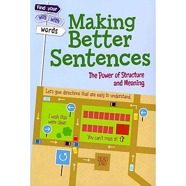 Making Better Sentences: The Power of Structure and Meaning (Find Your Way With Words)