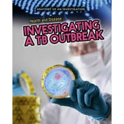 Health and Disease: Investigating a TB Outbreak (Anatomy of an Investigation)