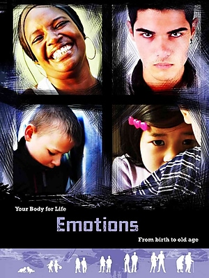 Emotions: From Birth to Old Age (Your Body For Life)