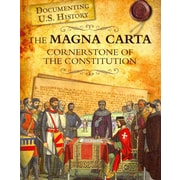 The Magna Carta: Cornerstone of the Constitution (Documenting U.S. History)