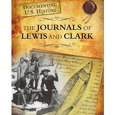 The Journals of Lewis and Clark (Documenting U.S. History)