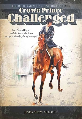 Crown Prince Challenged (Brookmeade Young Riders Series)